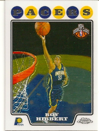 Roy Hibbert 2008-09 Topps Chrome Rookie Card