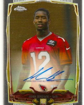 John Brown 2014 Topps Chrome Autograph Rookie Card